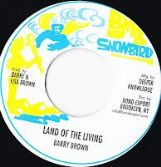 Barry Brown - Land Of The Living / Version (Snowbird / DKR) US 7""